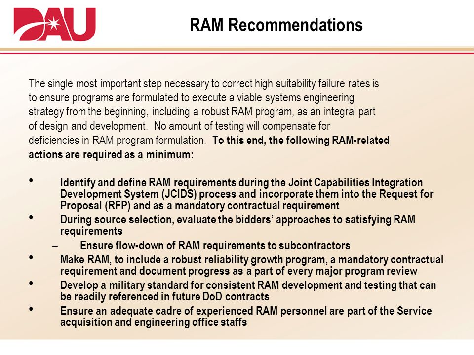 RAM Recommendations The single most important step necessary to correct high suitability failure rates is.