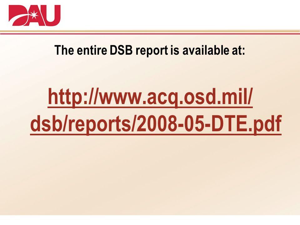 http://www.acq.osd.mil/ dsb/reports/2008-05-DTE.pdf