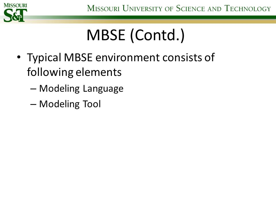 MBSE (Contd.) Typical MBSE environment consists of following elements