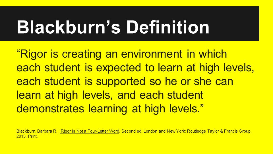 Blackburn Rigor Is Not A Four Letter Word