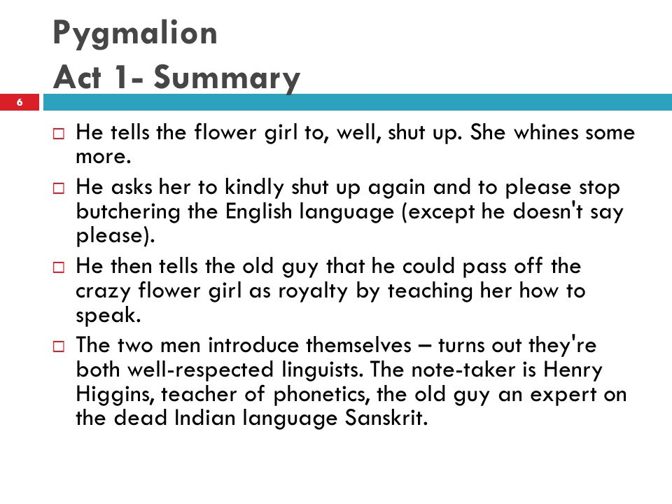 analysis of pygmalion act 1 Literature network » george bernard shaw » pygmalion » act i about george bernard shaw text summary preface act i act ii act iii act iv act v sequel.