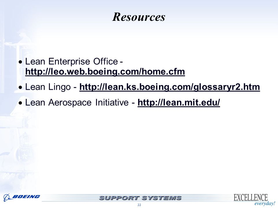 Resources Lean Enterprise Office - http://leo.web.boeing.com/home.cfm