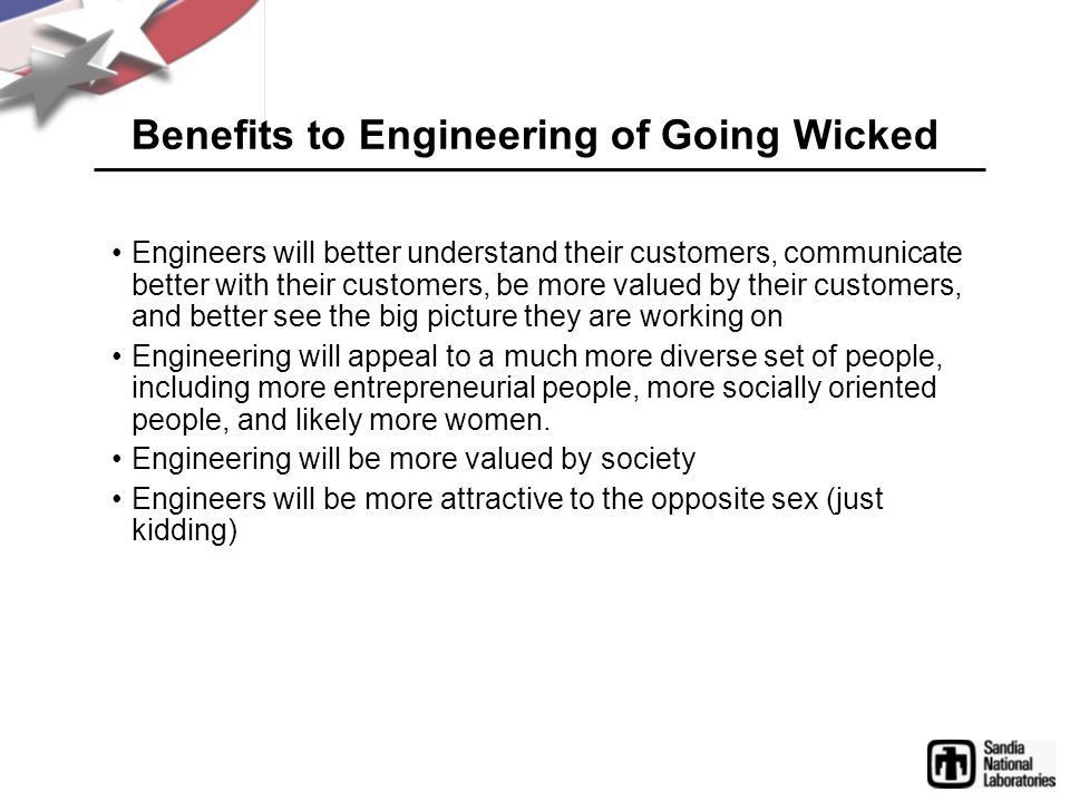 Benefits to Engineering of Going Wicked