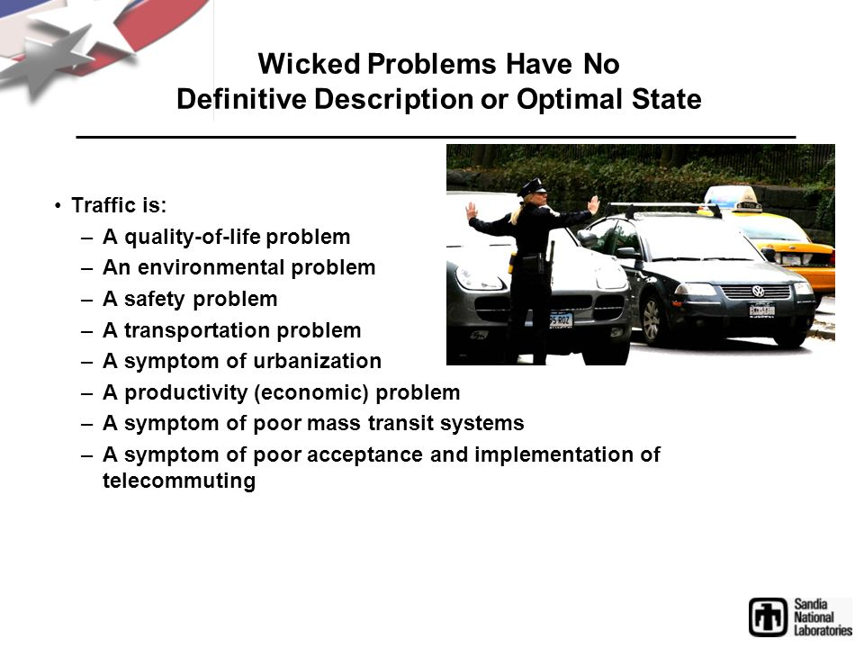 Wicked Problems Have No Definitive Description or Optimal State