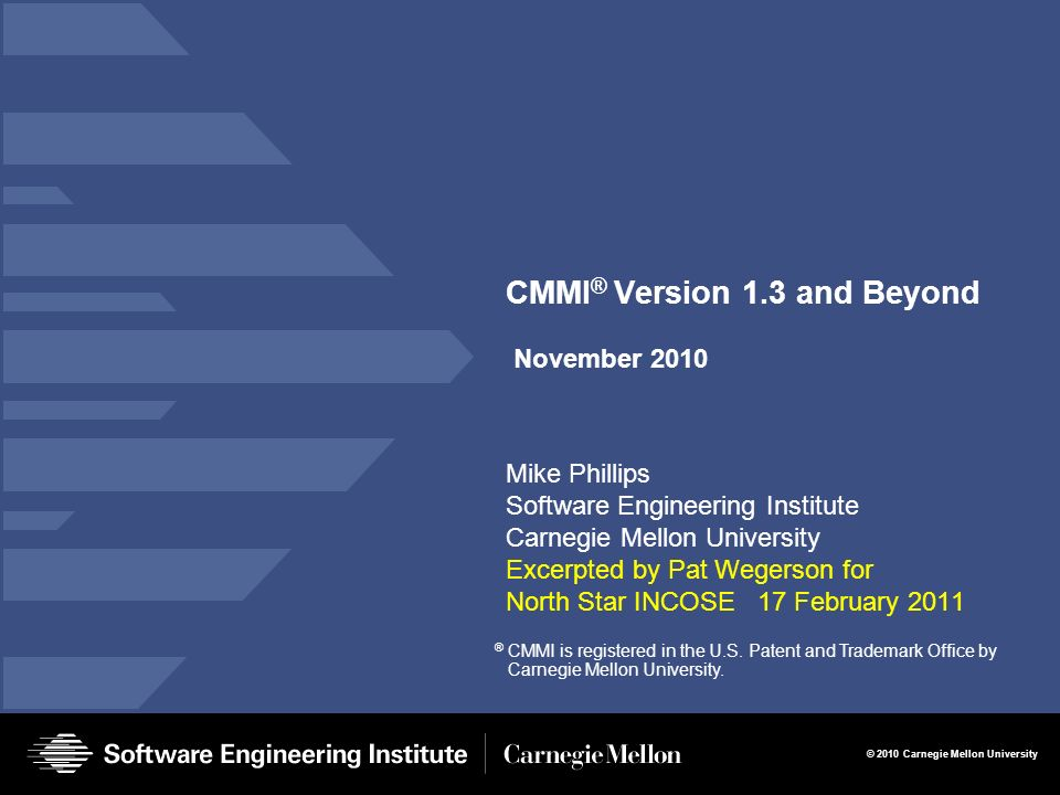 CMMI® Version 1.3 and Beyond November 2010
