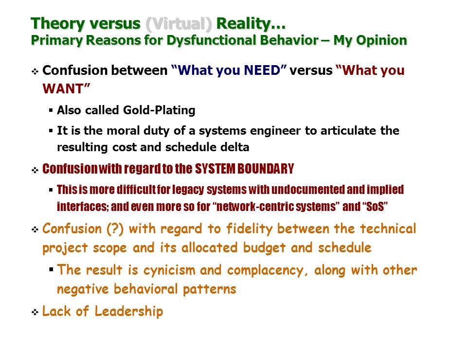 Theory versus (Virtual) Reality… Primary Reasons for Dysfunctional Behavior – My Opinion
