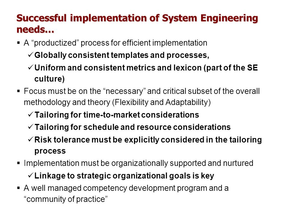 Successful implementation of System Engineering needs…
