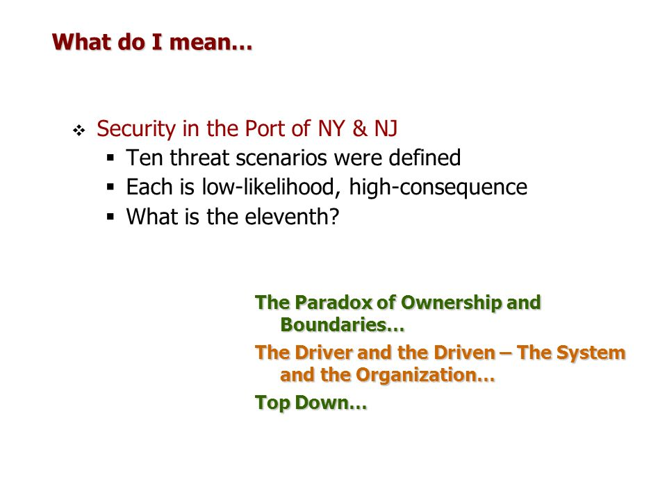 Security in the Port of NY & NJ Ten threat scenarios were defined
