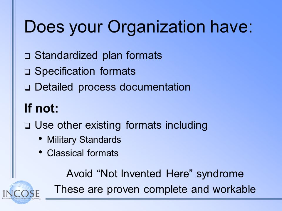 Does your Organization have: