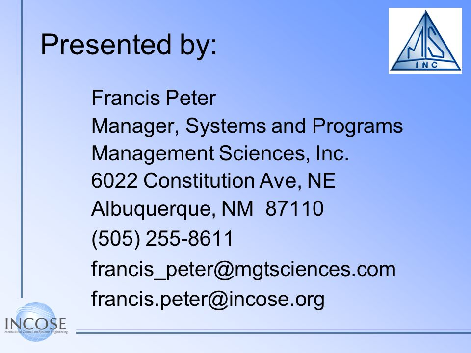 Presented by: Francis Peter Manager, Systems and Programs