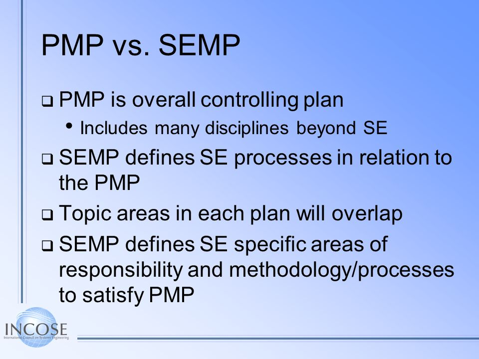 PMP vs. SEMP PMP is overall controlling plan
