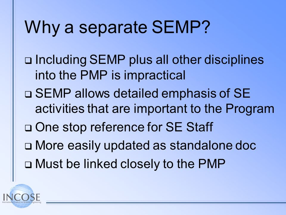 Why a separate SEMP Including SEMP plus all other disciplines into the PMP is impractical.
