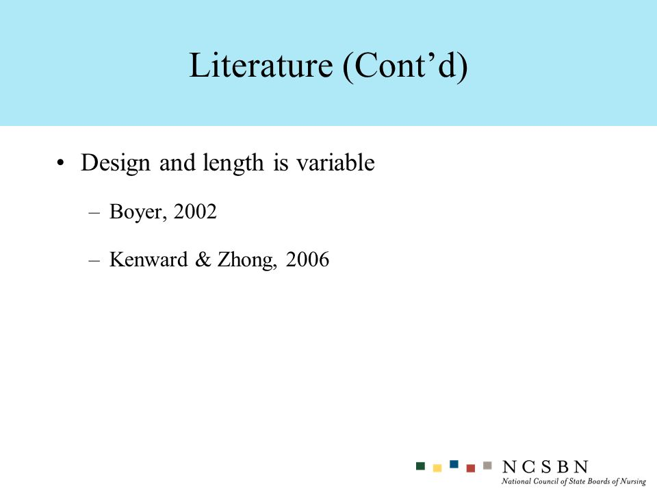 Literature (Cont'd) Design and length is variable Boyer, 2002