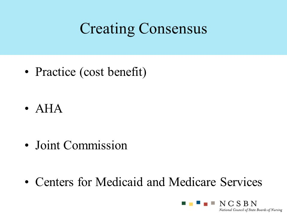 Creating Consensus Practice (cost benefit) AHA Joint Commission