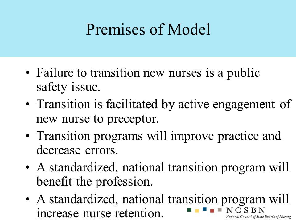 Premises of Model Failure to transition new nurses is a public safety issue.