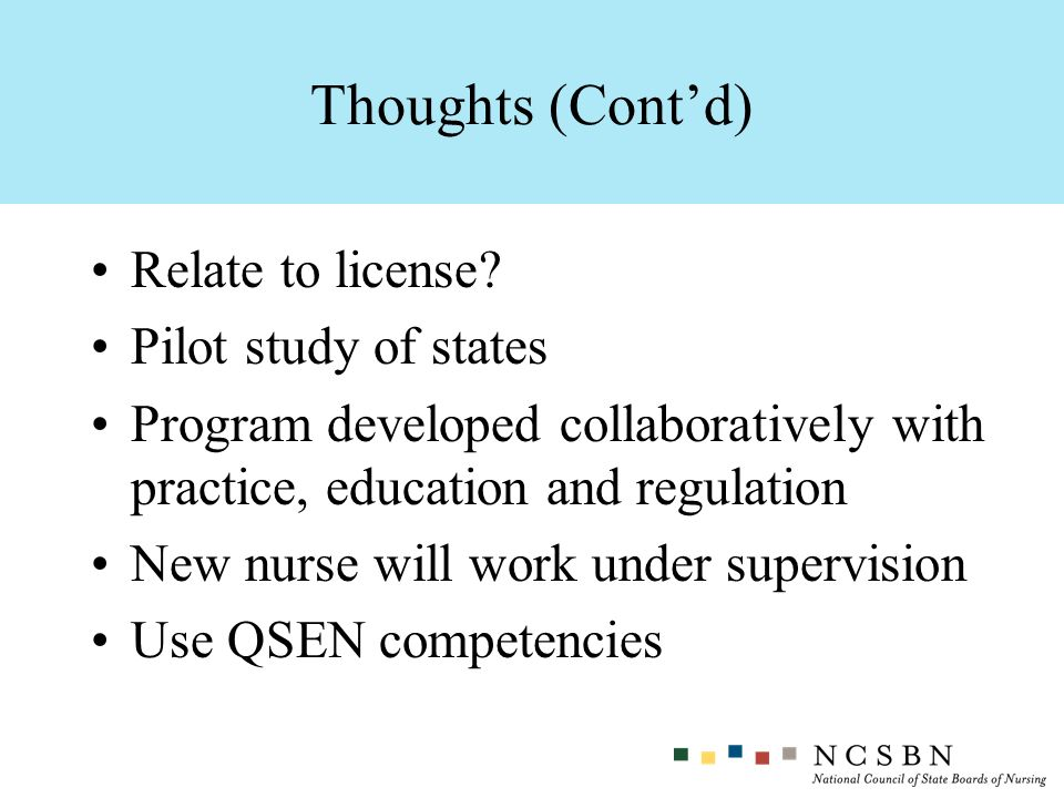 Thoughts (Cont'd) Relate to license Pilot study of states