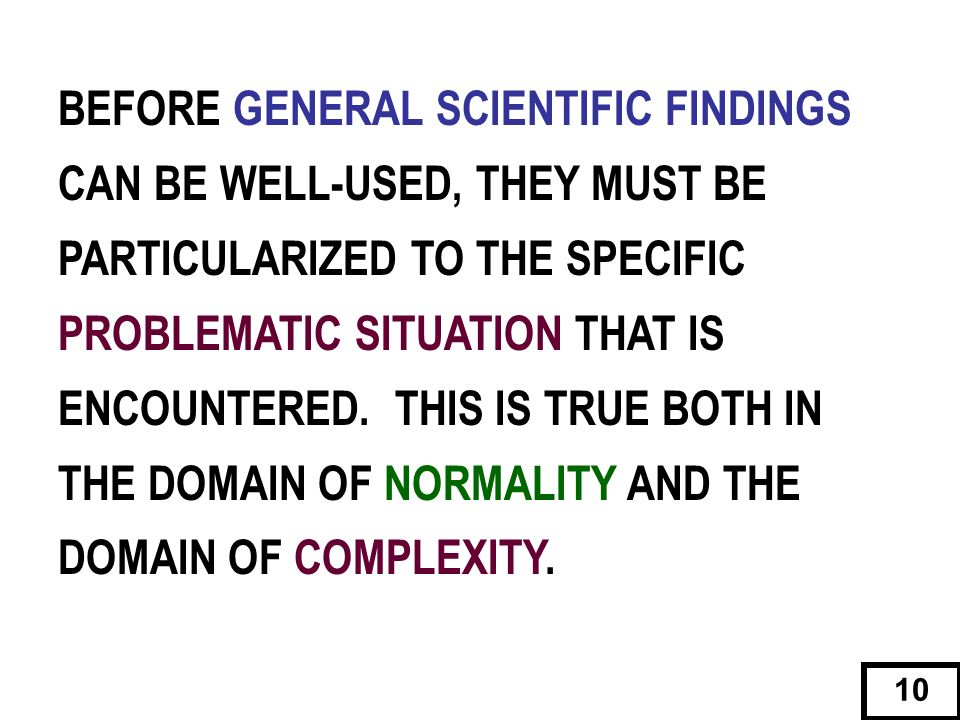 BEFORE GENERAL SCIENTIFIC FINDINGS CAN BE WELL-USED, THEY MUST BE