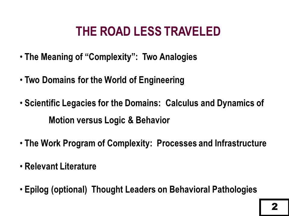 THE ROAD LESS TRAVELED The Meaning of Complexity : Two Analogies
