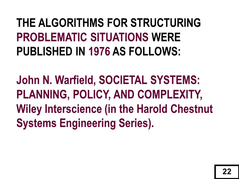 John N. Warfield, SOCIETAL SYSTEMS: PLANNING, POLICY, AND COMPLEXITY,