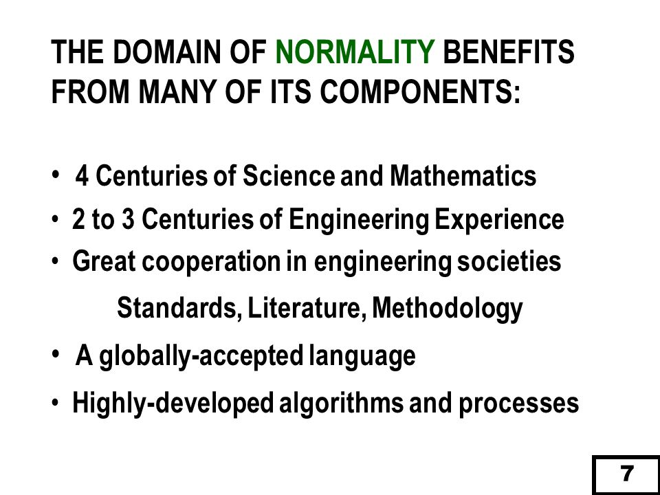THE DOMAIN OF NORMALITY BENEFITS FROM MANY OF ITS COMPONENTS: