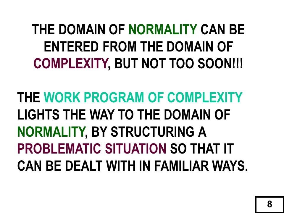 THE DOMAIN OF NORMALITY CAN BE ENTERED FROM THE DOMAIN OF