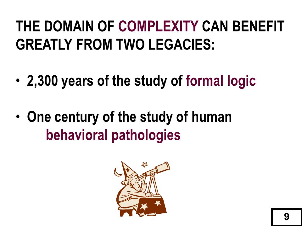 THE DOMAIN OF COMPLEXITY CAN BENEFIT GREATLY FROM TWO LEGACIES: