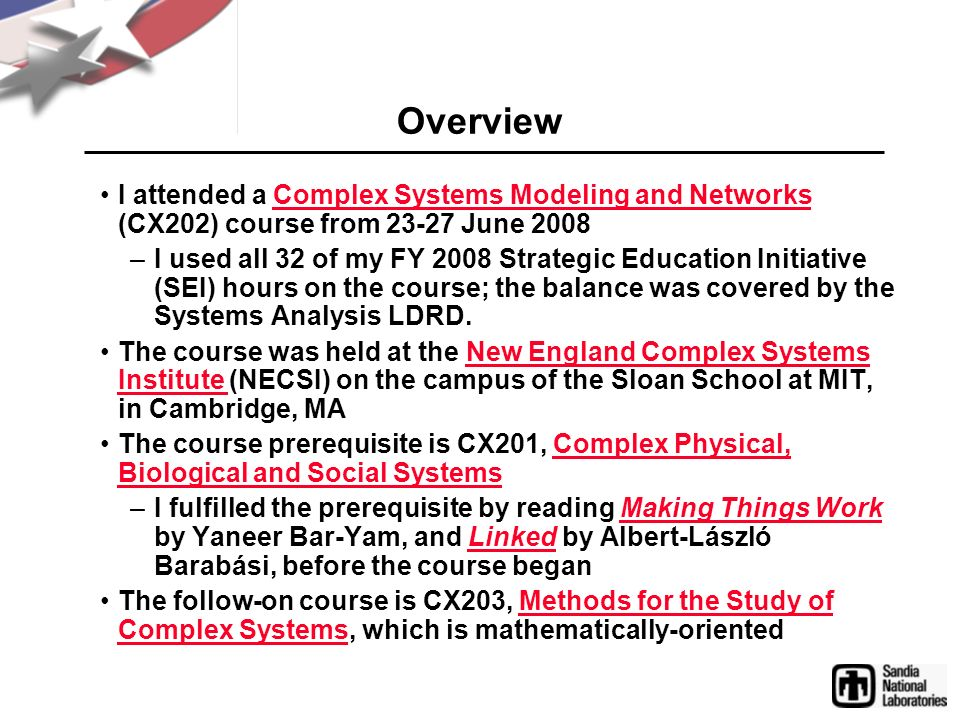 Overview I attended a Complex Systems Modeling and Networks (CX202) course from 23-27 June 2008.