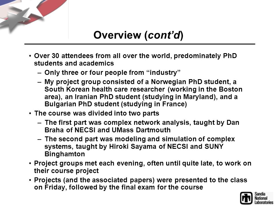 Overview (cont'd) Over 30 attendees from all over the world, predominately PhD students and academics.