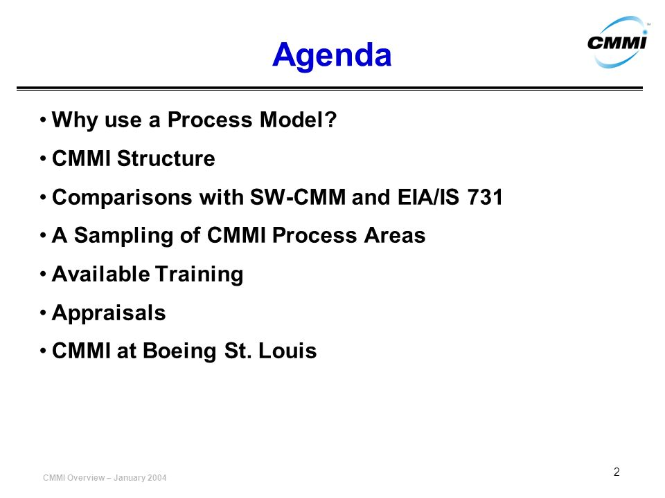 Agenda Why use a Process Model CMMI Structure
