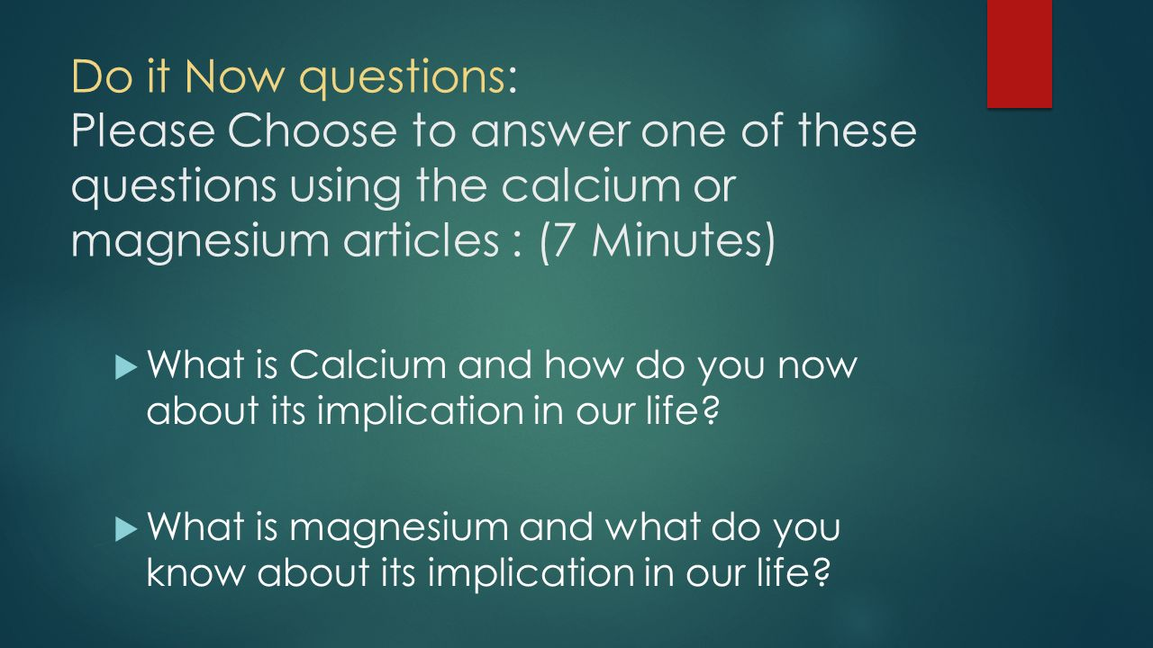 Metals nonmetals and metalloids ppt video online download do it now questions please choose to answer one of these questions using the calcium biocorpaavc Image collections