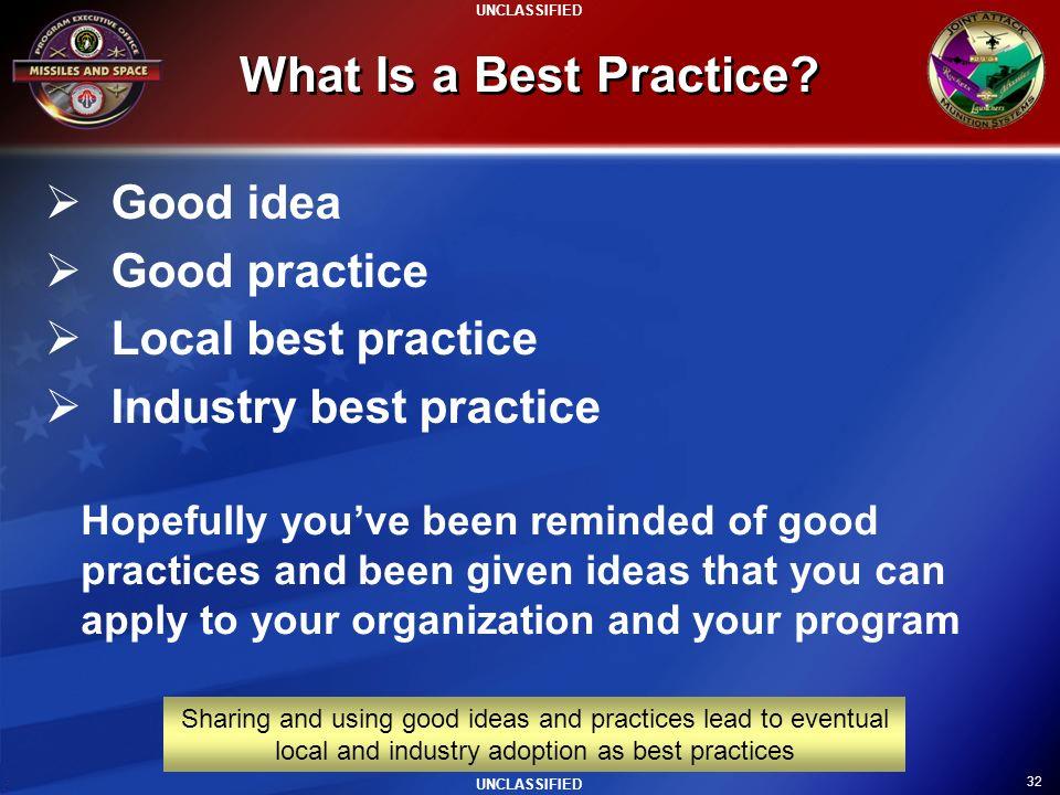 What Is a Best Practice Good idea Good practice Local best practice