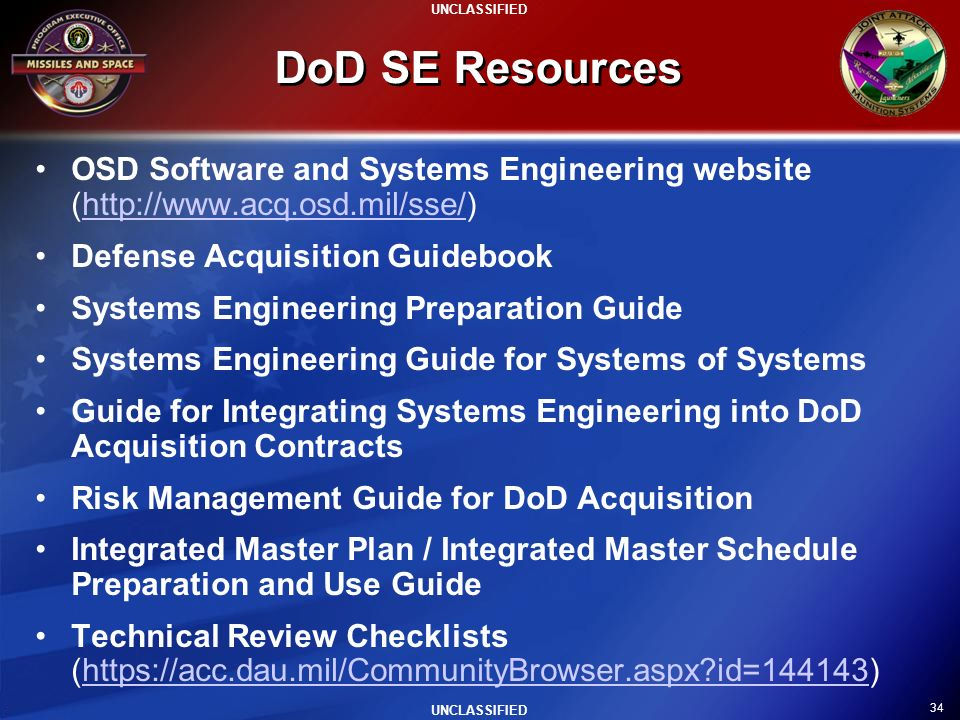DoD SE Resources OSD Software and Systems Engineering website (http://www.acq.osd.mil/sse/) Defense Acquisition Guidebook.