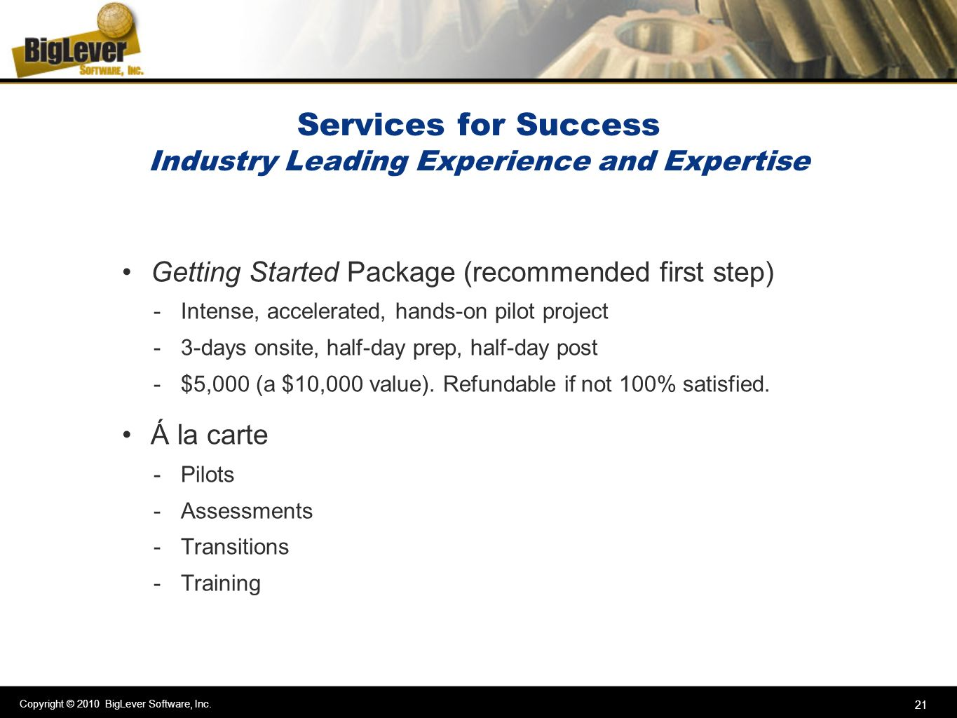Services for Success Industry Leading Experience and Expertise