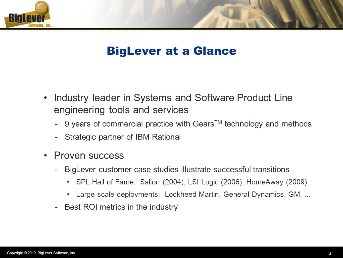 BigLever at a Glance Industry leader in Systems and Software Product Line engineering tools and services.
