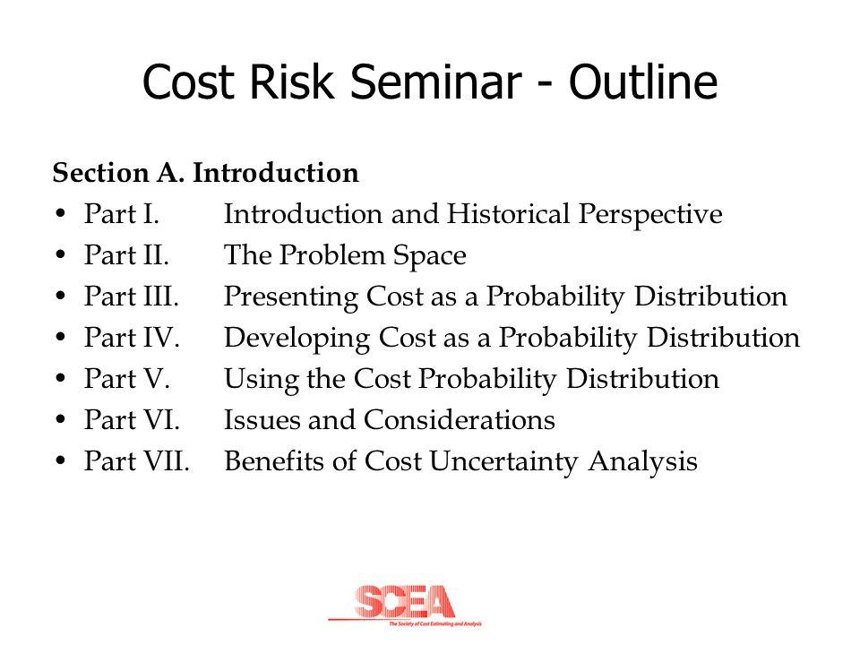 Cost Risk Seminar - Outline