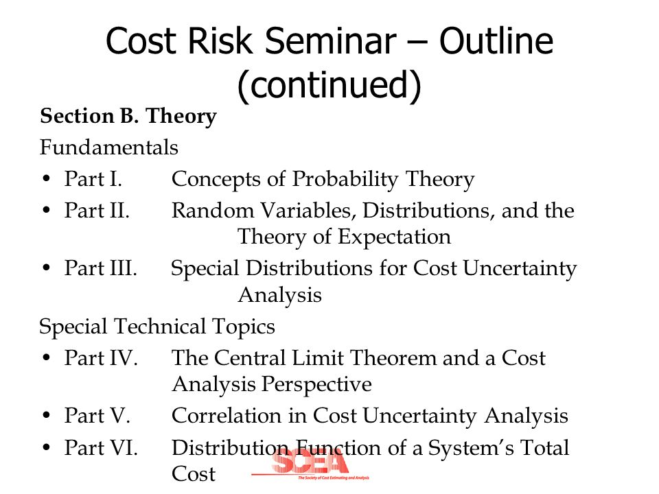 Cost Risk Seminar – Outline (continued)