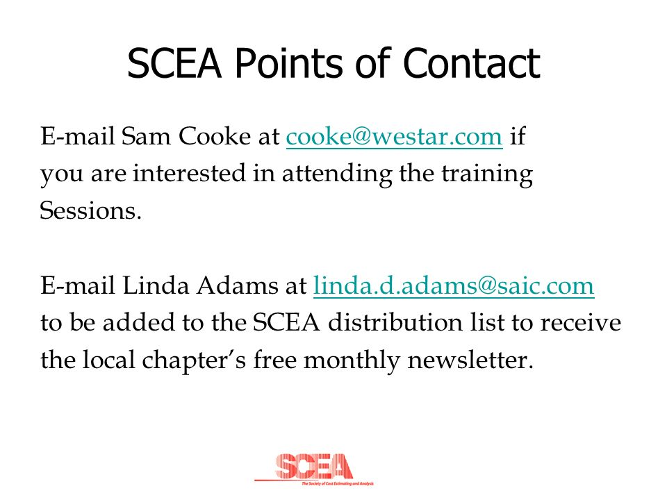 SCEA Points of Contact E-mail Sam Cooke at cooke@westar.com if