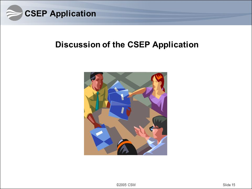Discussion of the CSEP Application