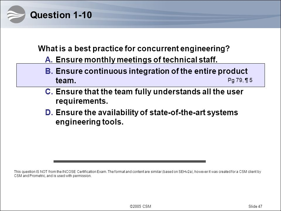 Question 1-10 What is a best practice for concurrent engineering