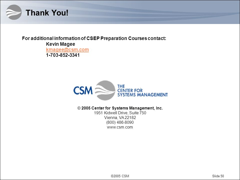 © 2005 Center for Systems Management, Inc.