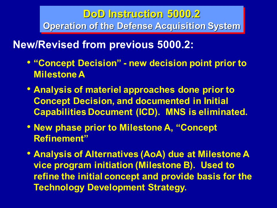 DoD Instruction 5000.2 New/Revised from previous 5000.2: