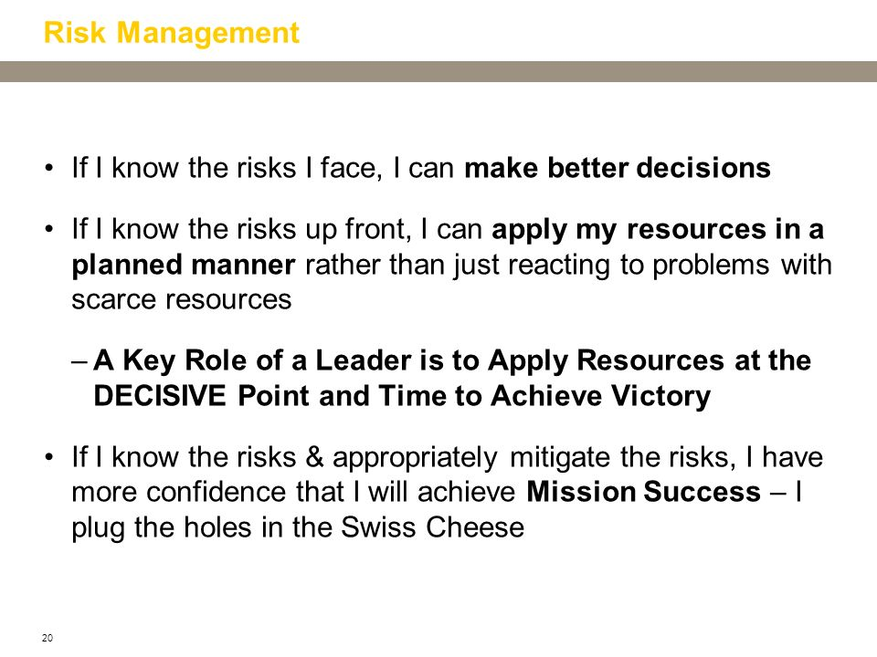 Risk Management If I know the risks I face, I can make better decisions.