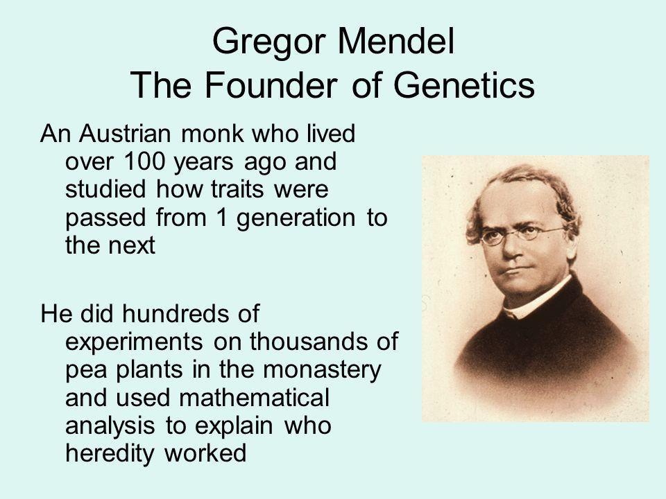 Gregor Mendel The Founder of Genetics