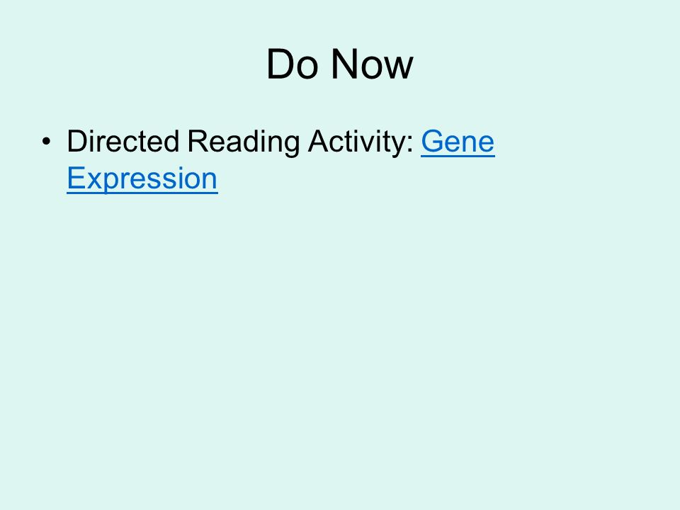 Do Now Directed Reading Activity: Gene Expression
