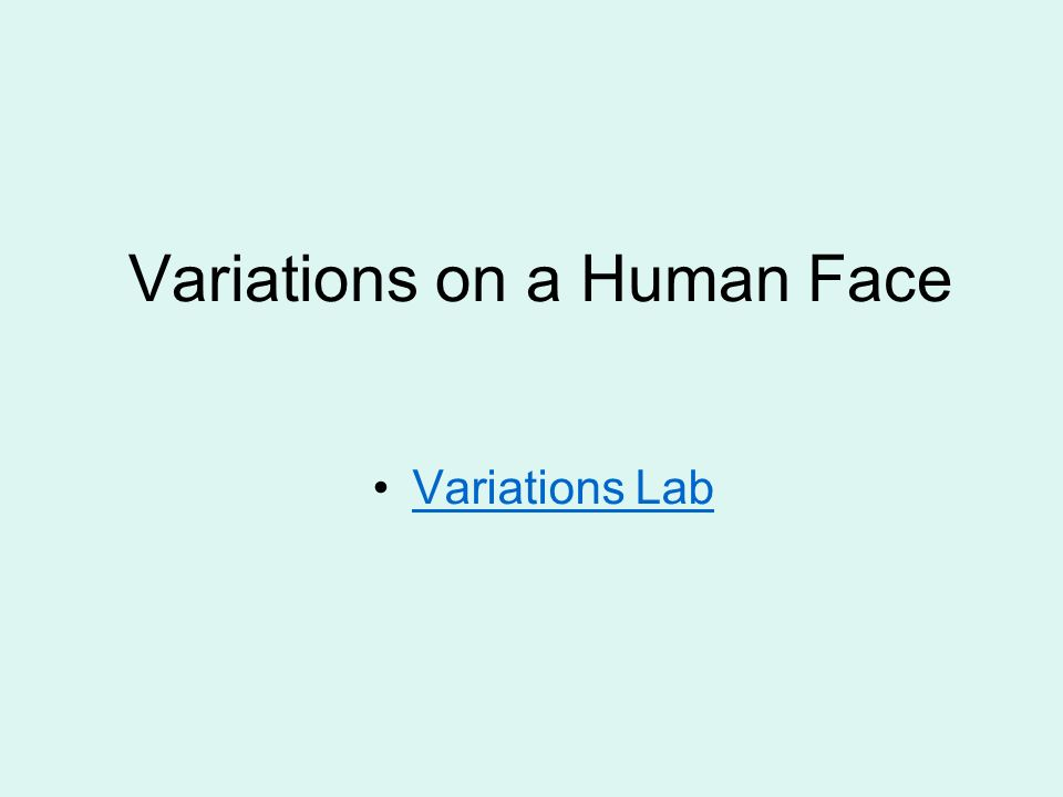 Variations on a Human Face