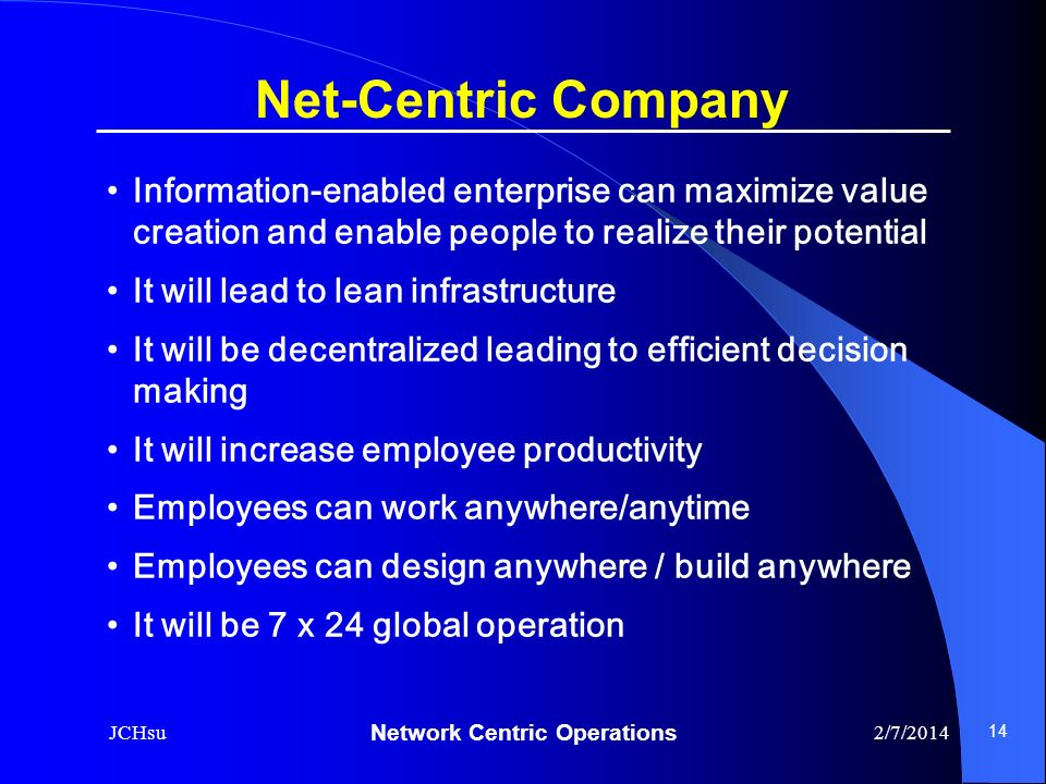 Net-Centric Company Information-enabled enterprise can maximize value creation and enable people to realize their potential.