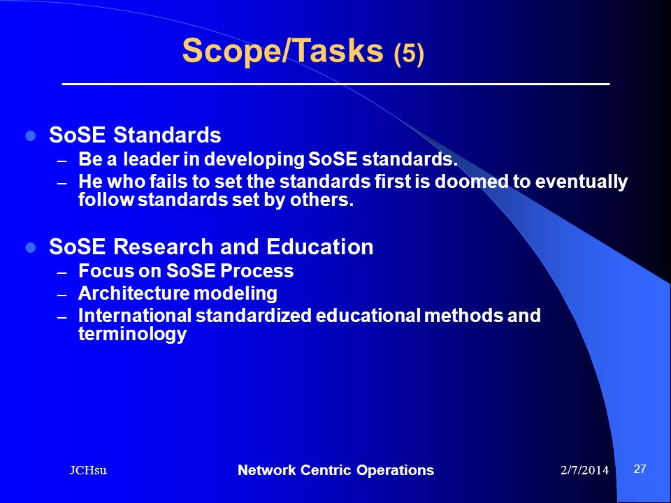 Scope/Tasks (5) SoSE Standards SoSE Research and Education
