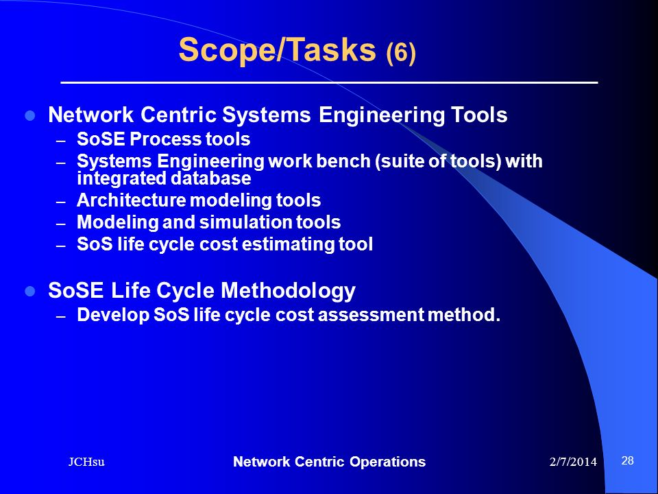 Scope/Tasks (6) Network Centric Systems Engineering Tools