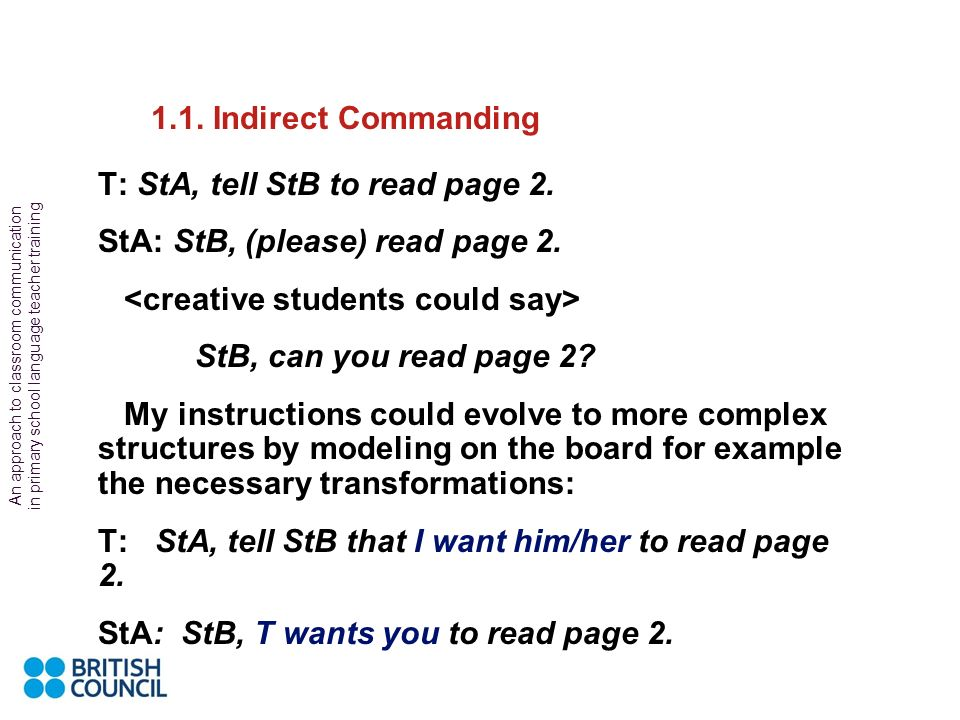 1.1. Indirect Commanding T: StA, tell StB to read page 2.