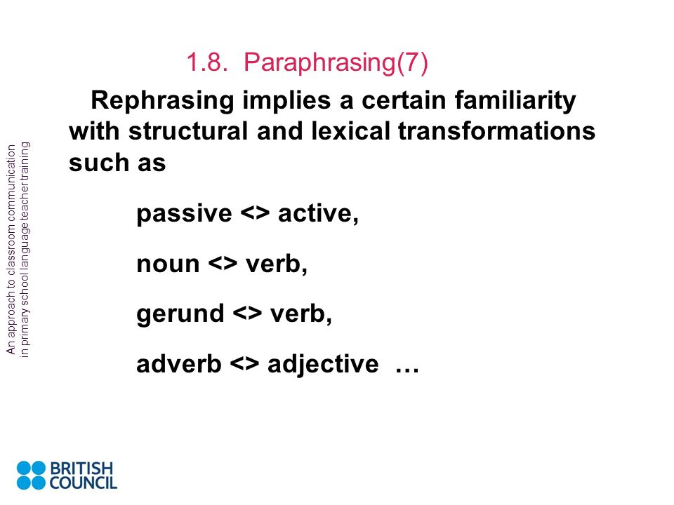 passive <> active, noun <> verb, gerund <> verb,